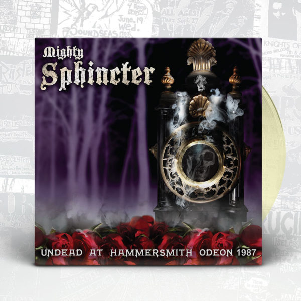 Mighty Sphincter - Undead At Hammersmith Odeon 1987 - Slope Records