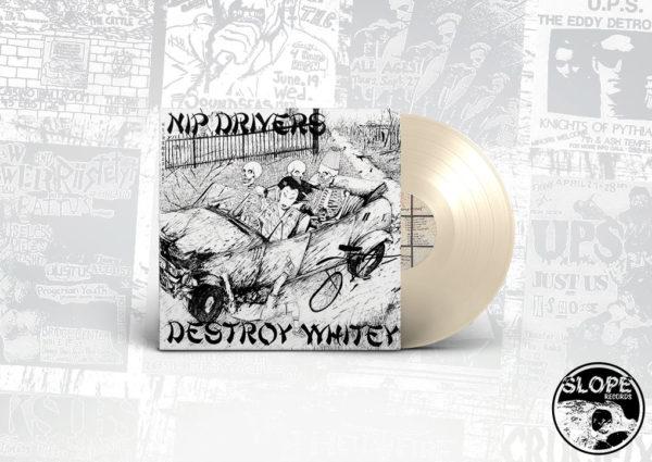 Nip Drivers - Destroy Whitey - Slope Records