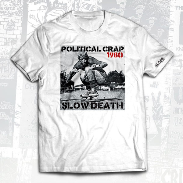 Political Crap - Slow Death Cover T-Shirt - Slope Records