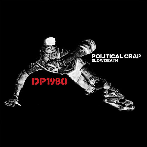 Political Crap - Slow Death DP1980 T-Shirt - Slope Records